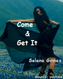 Come & Get It Song Lyrics