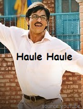 Haule Haule Song Lyrics