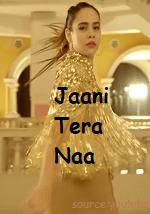 Jaani Tera Naa Lyrics