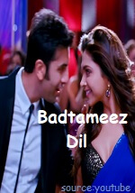Badtameez Dil Song Lyrics