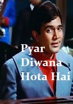Pyar Diwana Hota Hai Lyrics