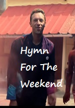Hymn for the Weekend Lyrics