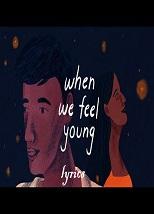 When We Feel Young Lyrics