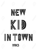 New Kid In Town Lyrics